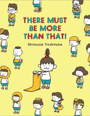 There Must Be More Than That! by Shinsuke Yoshitake