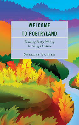 Welcome to Poetryland by Shelley Savren
