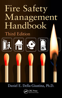 Fire Safety Management Handbook by Daniel E. Della-Giustina