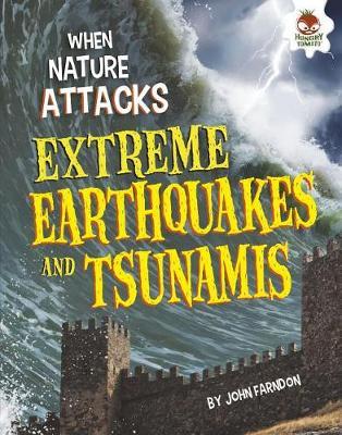 Extreme Earthquakes and Tsunamis Extreme Earthquakes and Tsunamis by John Farndon