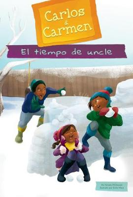 El Tiempo De Uncle/ the Uncle Time by Kirsten McDonald