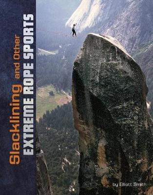 Slacklining and other Extreme Rope Sports by Elliott Smith
