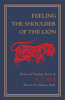 Feeling The Shoulder Of The Lion by Jelaluddin Rumi