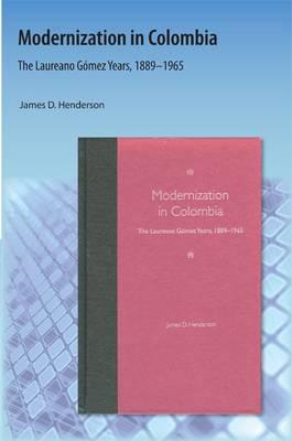 Modernization in Colombia by James D. Henderson