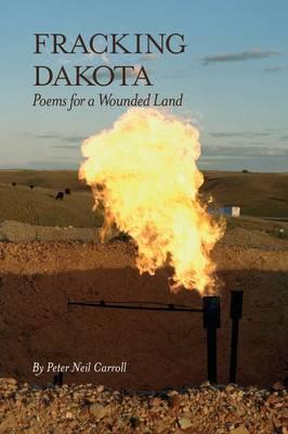 Fracking Dakota by Peter Neil Carroll