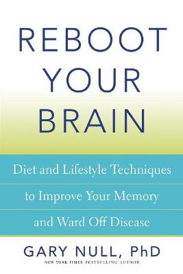 Reboot Your Brain by Gary Null