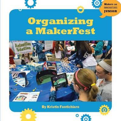 Organizing a Makerfest by Kristin Fontichiaro