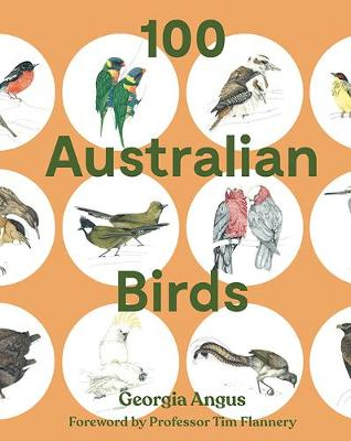 100 Australian Birds by Georgia Angus