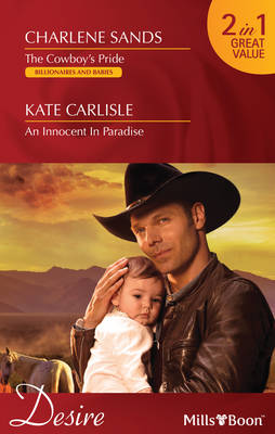 The Cowboy's Pride / An Innocent In Paradise by Charlene Sands