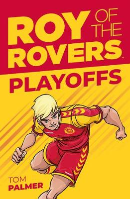 Roy of the Rovers: Playoffs by Tom Palmer