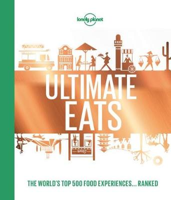 Lonely Planet's Ultimate Eats by Lonely Planet Food