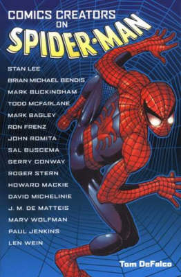 Comics Creators on Spider-Man by Tom DeFalco