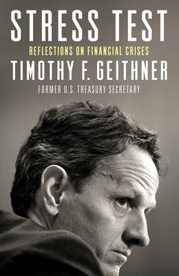 Stress Test by Timothy Geithner