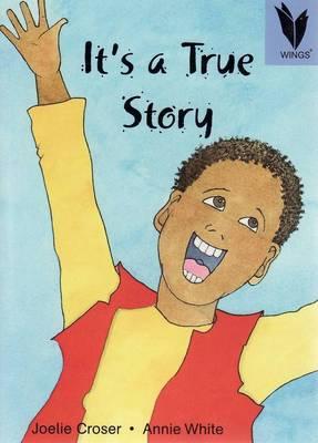 It's a True Story by Joelie Croser