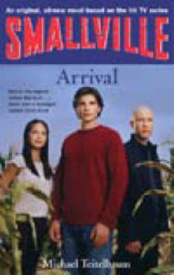 Smallville: Bk. 1: Arrival by Michael Teitelbaum