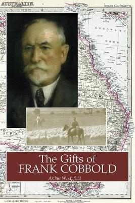 The Gifts of Frank Cobbold by Arthur W. Upfield