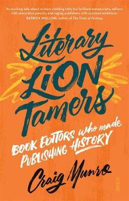 Literary Lion Tamers: Book editors who made publishing history book