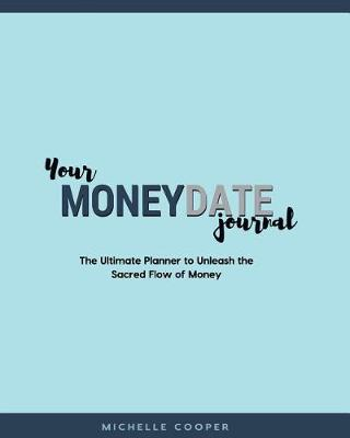 Your Moneydate Journal - Full Colour Edition by Michelle Cooper
