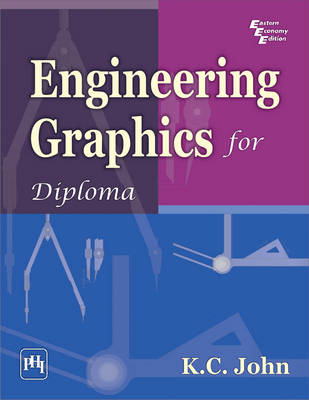 Engineering Graphics for Diploma by K. C. John