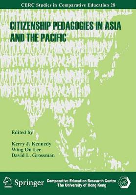 Citizenship Pedagogies in Asia and the Pacific by Kerry Kennedy