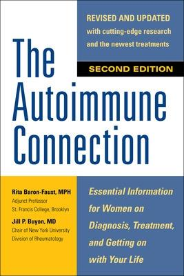 The Autoimmune Connection: Essential Information for Women  on Diagnosis, Treatment, and  Getting On With Your Life by Jill Buyon
