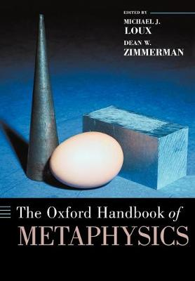 The Oxford Handbook of Metaphysics by Michael J. Loux