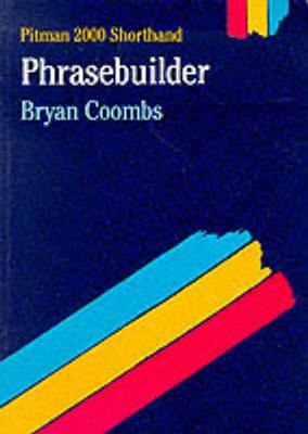 Phrasebuilder Pitman 2000 Edition by Bryan Coombs