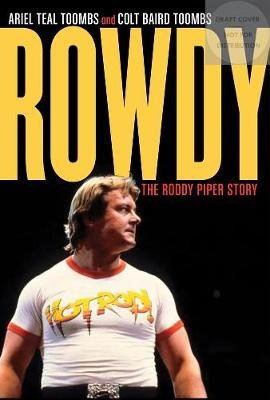 Rowdy by Ariel Teal Toombs