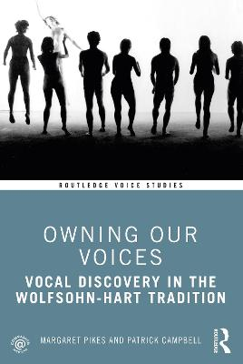 Owning Our Voices: Vocal Discovery in the Wolfsohn-Hart Tradition book