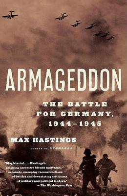 Armageddon by Sir Max Hastings