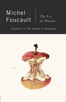 The Use of Pleasure by Michel Foucault