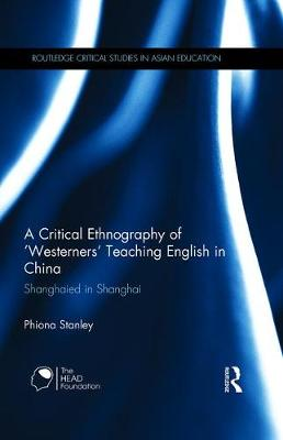 Critical Ethnography of `Westerners' Teaching English in China book