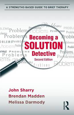 Becoming a Solution Detective by John Sharry