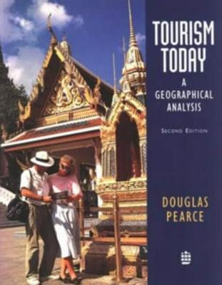 Tourism Today by Douglas G. Pearce