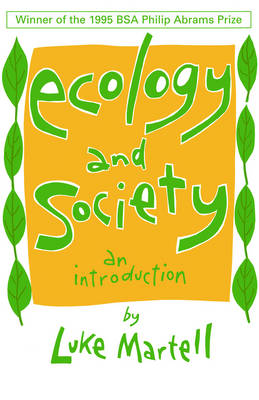 Ecology and Society: An Introduction by Luke Martell