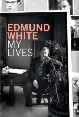 My Lives by Edmund White