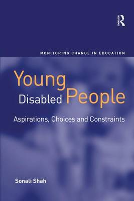 Young Disabled People: Aspirations, Choices and Constraints by Sonali Shah