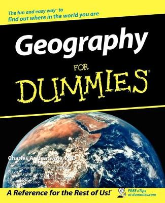 Geography for Dummies by Charles A. Heatwole