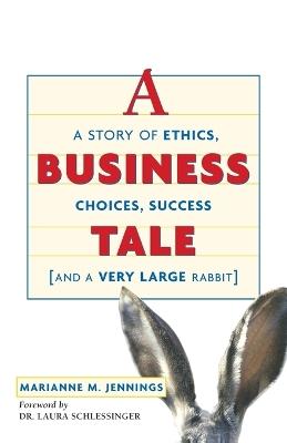 Business Tale by Marianne M. JENNINGS