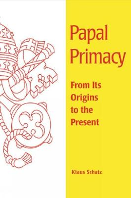 Papal Primacy by Klaus Schatz