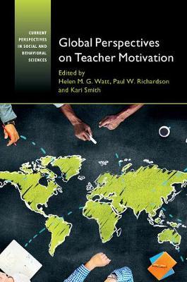Global Perspectives on Teacher Motivation by Helen M. G. Watt