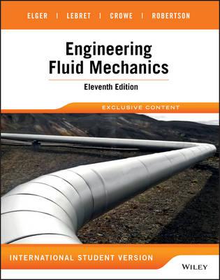 Engineering Fluid Mechanics Eleventh Edition International Student Version by Donald F. Elger