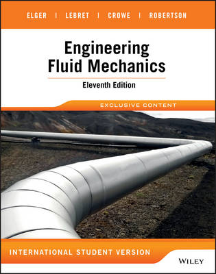 Engineering Fluid Mechanics Eleventh Edition International Student Version by Donald F. Elger