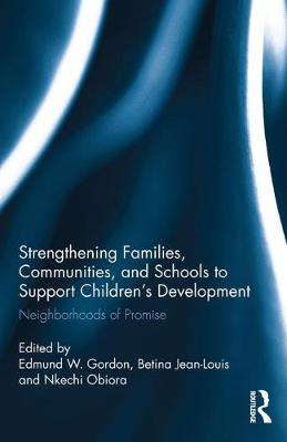 Strengthening Families, Communities, and Schools to Support Children's Development by Edmund W. Gordon