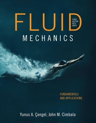 Fluid Mechanics by Yunus A. Cengel