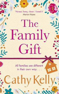 The Family Gift: The perfect Mother's Day gift from the Sunday Times bestselling author by Cathy Kelly