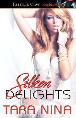Silken Delights by Tara Nina