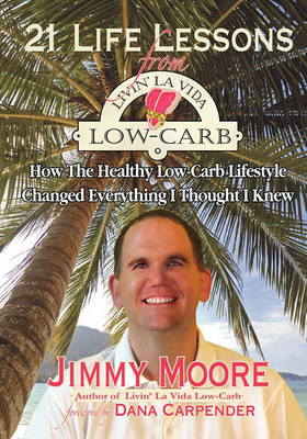 21 Life Lessons from Livin' La Vida Low-Carb by Dana Carpender