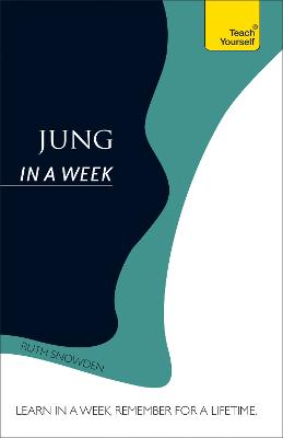 Jung In A Week: Teach Yourself by Ruth Snowden