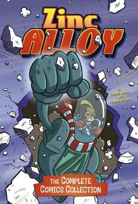 Zinc Alloy: The Complete Comics Collection by Donald Lemke